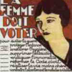 Affiche de Barbey revendiquant le suffrage féminin (1925). On notera que les arguments sont différentialistes et non égalitaires. Certains politologues comme Pierre Rosanvallon pensent que c'est l'égalitarisme qui a retardé en France le suffrage féminin alors que les femmes britanniques ont fini par voter pour représenter les femmes et non comme égales des hommes (un député est toujours député de tout le peuple français).