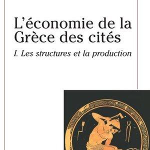 Alain Bresson, <em>L'économie de la Grèce des cités, Tome 1, Les structures et la production</em>, coll. « U - Histoire », Armand Colin, 2007, 263 p.
