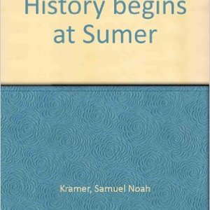 Samuel N. Kramer, <i>History Begins at Sumer: Thirty-Nine Firsts in Man's Recorded History</i>, University of Pennsylvania Press, 1956